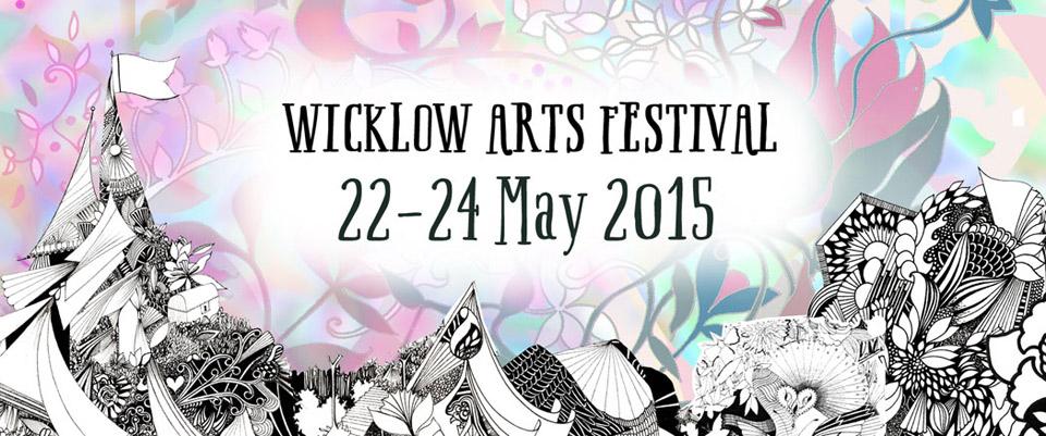 Wicklow Arts Fesitival 2015