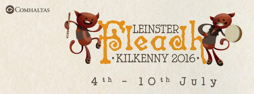 Leinster Fleadh 2016 in Kilkenny